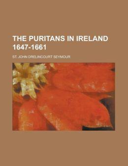 The Puritans in Ireland 1647-1661