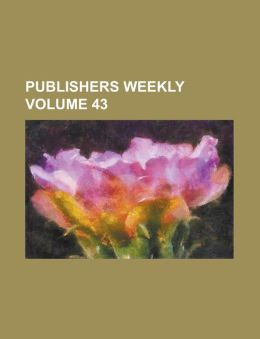 Publishers Weekly Volume 43