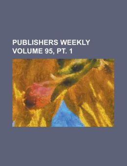 Publishers Weekly Volume 95, PT. 1