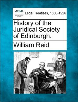 History of the Juridical Society of Edinburgh.