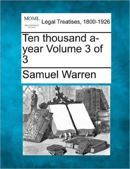 Ten Thousand A-Year Volume 3 of 3