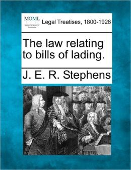 The Law Relating to Bills of Lading.