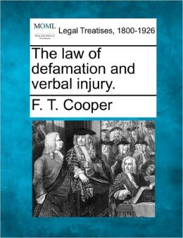 The Law of Defamation and Verbal Injury.