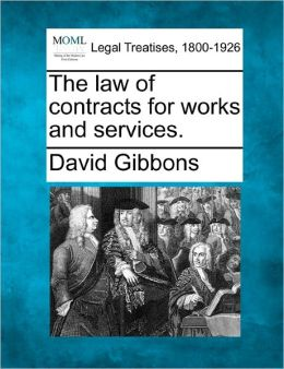 The Law of Contracts for Works and Services.