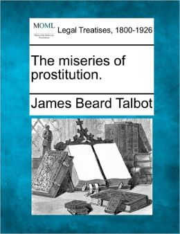 The Miseries of Prostitution.