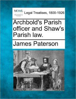 Archbold's Parish Officer and Shaw's Parish Law.