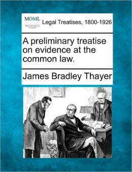A Preliminary Treatise on Evidence at the Common Law.