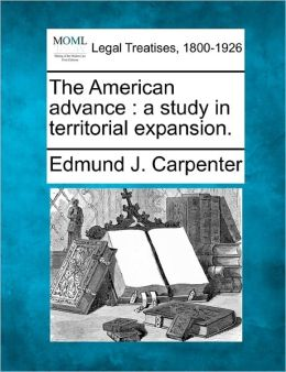 The American Advance: A Study in Territorial Expansion.