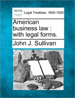 American Business Law: With Legal Forms.