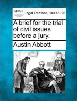 A Brief for the Trial of Civil Issues Before a Jury.