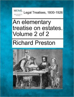An Elementary Treatise on Estates. Volume 2 of 2