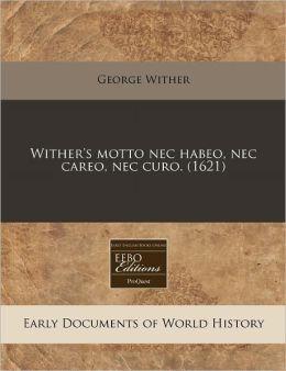 Wither's Motto NEC Habeo, NEC Careo, NEC Curo. (1621)