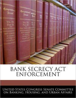 Bank Secrecy ACT Enforcement