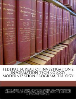 Federal Bureau of Investigation's Information Technology Modernization Program, Trilogy
