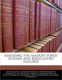 Assessing the Madoff Ponzi Scheme and Regulatory Failures