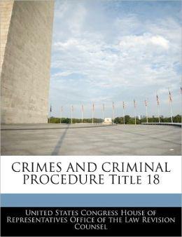 Crimes and Criminal Procedure Title 18