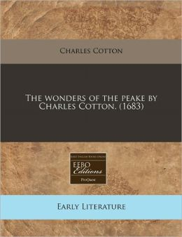The Wonders of the Peake by Charles Cotton. (1683)