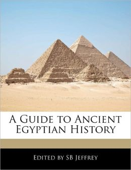 A Guide To Ancient Egyptian History