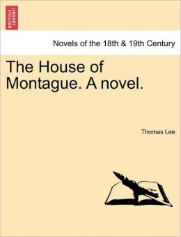 The House Of Montague. A Novel.