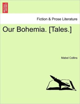 Our Bohemia. [Tales.] Vol. II