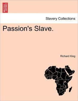 Passion's Slave.