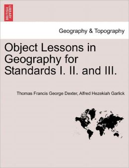 Object Lessons in Geography for Standards I. II. and III.