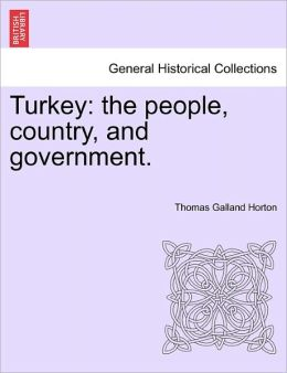 Turkey: The People, Country, and Government.