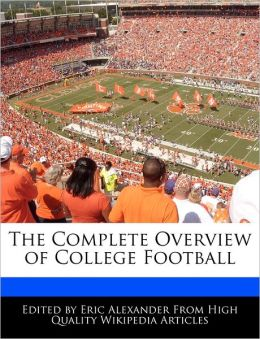 The Complete Overview of College Football