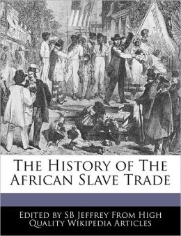 The History of the African Slave Trade