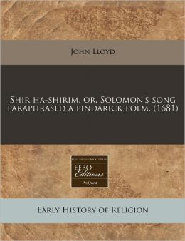 Shir Ha-Shirim, Or, Solomon's Song Paraphrased A Pindarick Poem. (1681)