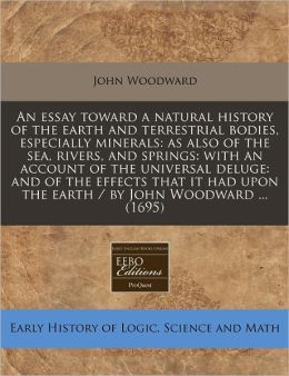 An Essay Toward A Natural History Of The Earth And Terrestrial Bodies, Especially Minerals