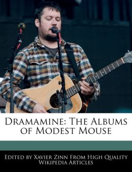 Dramamine: The Albums of Modest Mouse
