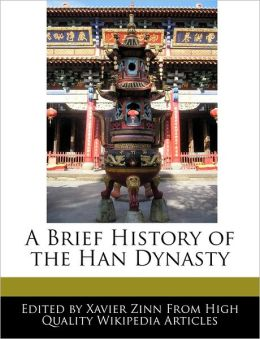 A Brief History of the Han Dynasty
