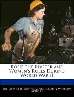 Rosie the Riveter and Women's Roles During World War II