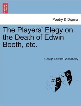 The Players' Elegy On The Death Of Edwin Booth, Etc.