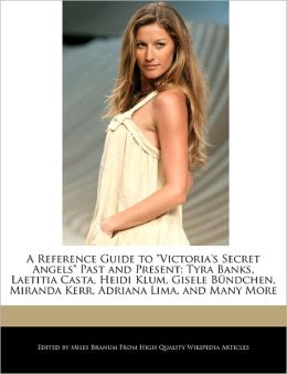 A Reference Guide To Victoria's Secret Angels Past And Present