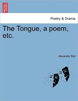 The Tongue, A Poem, Etc.