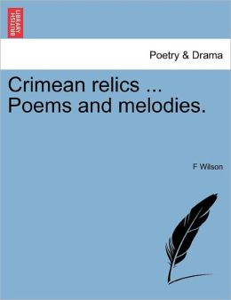 Crimean Relics ... Poems And Melodies.