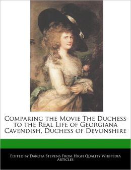 Comparing The Movie The Duchess To The Real Life Of Georgiana Cavendish, Duchess Of Devonshire