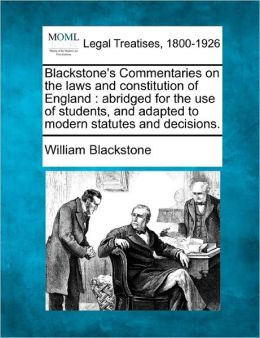 Blackstone's Commentaries On The Laws And Constitution Of England