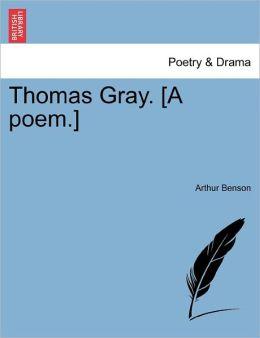 Thomas Gray. [A Poem.]