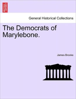 The Democrats Of Marylebone.