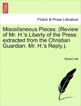 Miscellaneous Pieces. (Review Of Mr. H.'s Liberty Of The Press