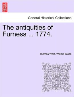 The Antiquities Of Furness ... 1774.