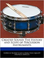 Created Sound: The History and Scope of Percussion Instruments