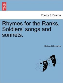 Rhymes For The Ranks. Soldiers' Songs And Sonnets.