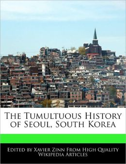 The Tumultuous History Of Seoul, South Korea
