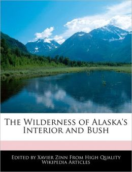 The Wilderness of Alaska's Interior and Bush