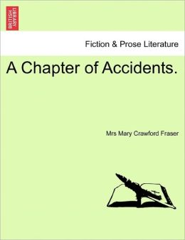 A Chapter Of Accidents.
