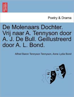 De Molenaars Dochter. Vrij Naar A. Tennyson Door A. J. De Bull. Geillustreerd Door A. L. Bond.